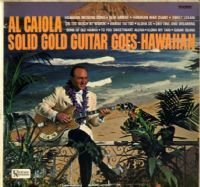 Al Caiola - Solid Gold Guitar Goes Hawaiian (ULP 1108)